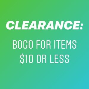 CLEARANCE - BOGO for all items $10 or less